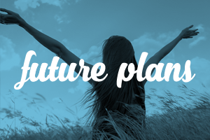 Future Plans Are Exciting To Make … So Much To Celebrate And Anticipate!