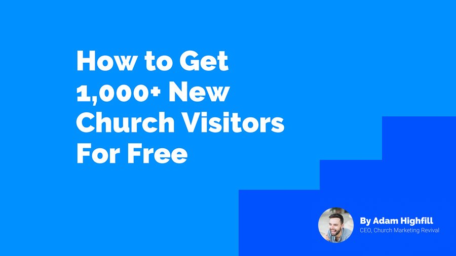 How To Get 1,000 New Church Visitors For Free